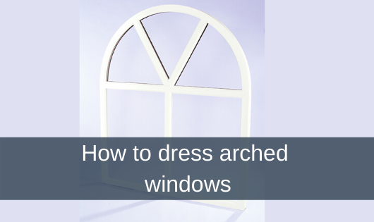 How to dress arched windows