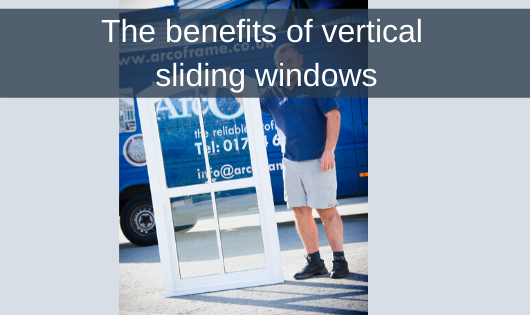 The benefits of vertical sliding windows