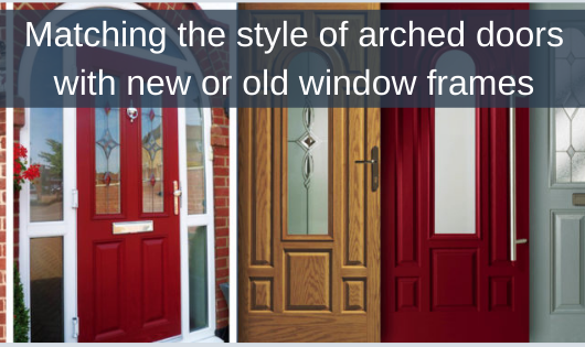 Matching the style of arched doors with new or old window frames